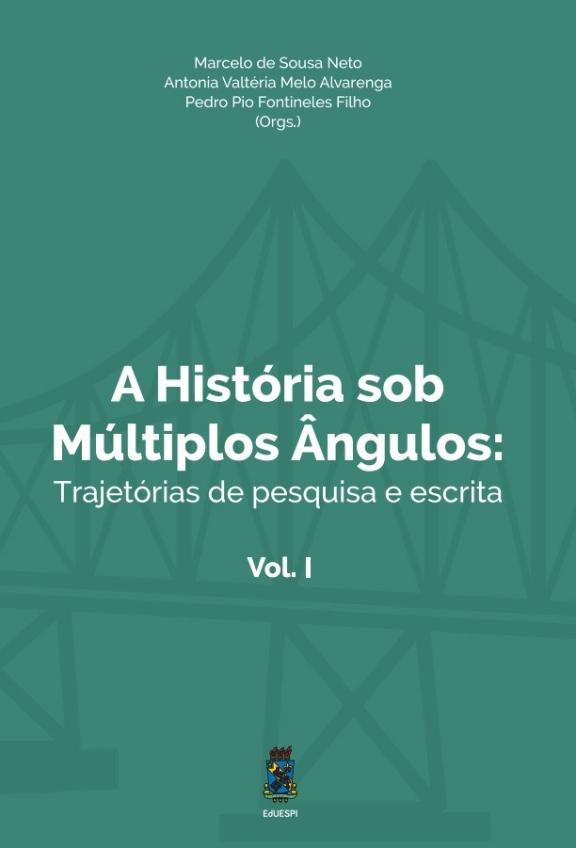 Capa para A História Sob Múltiplos Ângulos:  trajetórias de pesquisa e escrita (volume I)