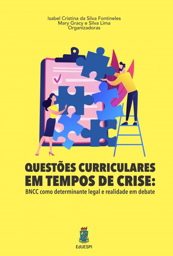Capa para QUESTÕES CURRICULARES EM TEMPOS DE CRISE: Base Nacional Comum Curricular (BNCC) como determinante legal e realidade em debate
