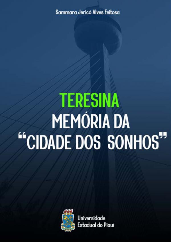 """Capa para TERESINA: Memória da """"Cidade dos Sonhos"""""""