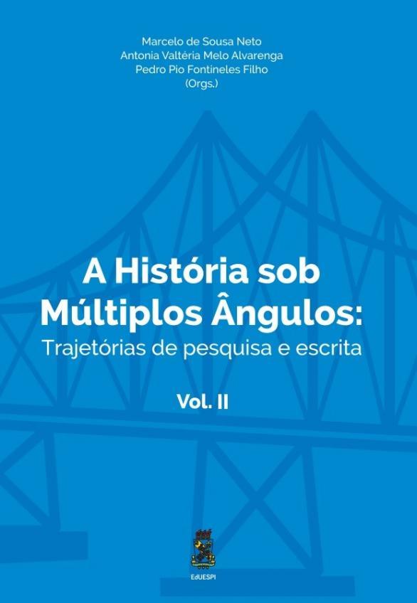 Capa para A História Sob Múltiplos Ângulos: trajetórias de pesquisa e escrita (volume II)