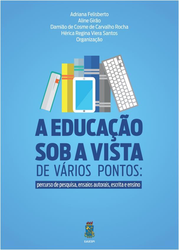 Capa para A Educação sob a vista de vários pontos: percursos de pesquisas, ensaios autorais, escrita e ensino