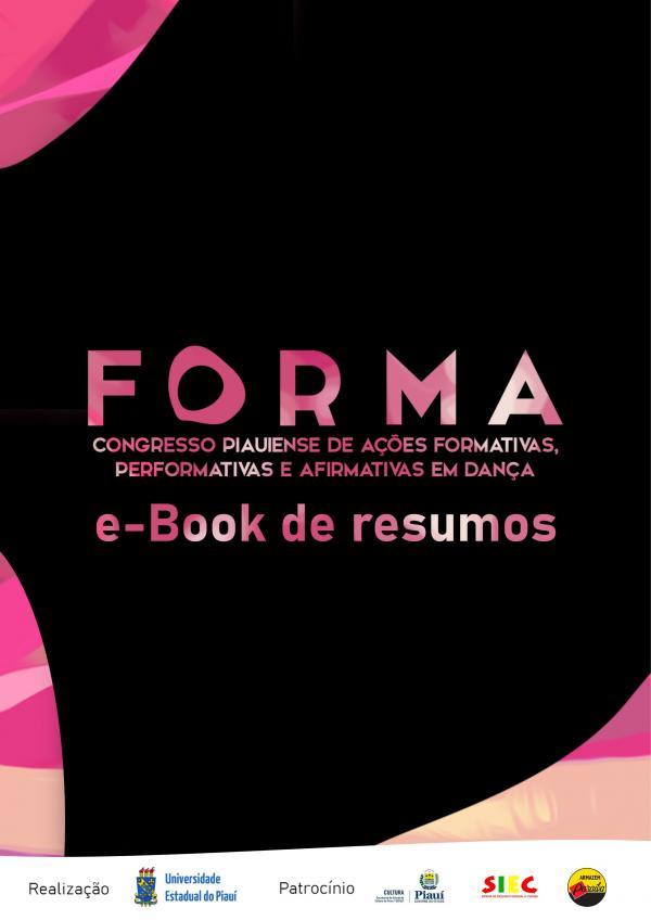 Capa para FORMA – CONGRESSO PIAUIENSE DE AÇÕES FORMATIVAS, PERFORMATIVAS E AFIRMATIVAS EM DANÇA: e-book de resumos
